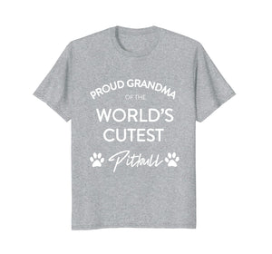 PROUD GRANDMA OF THE WORLD'S CUTEST PITBULL T-SHIRT