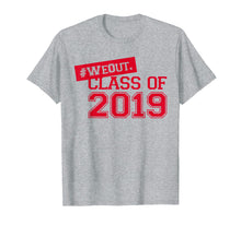 Load image into Gallery viewer, We Out Class of 2019 High School Graduation Gift T Shirt