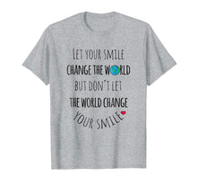 Load image into Gallery viewer, Let Your Smile Change the World Positive Quote T Shirt