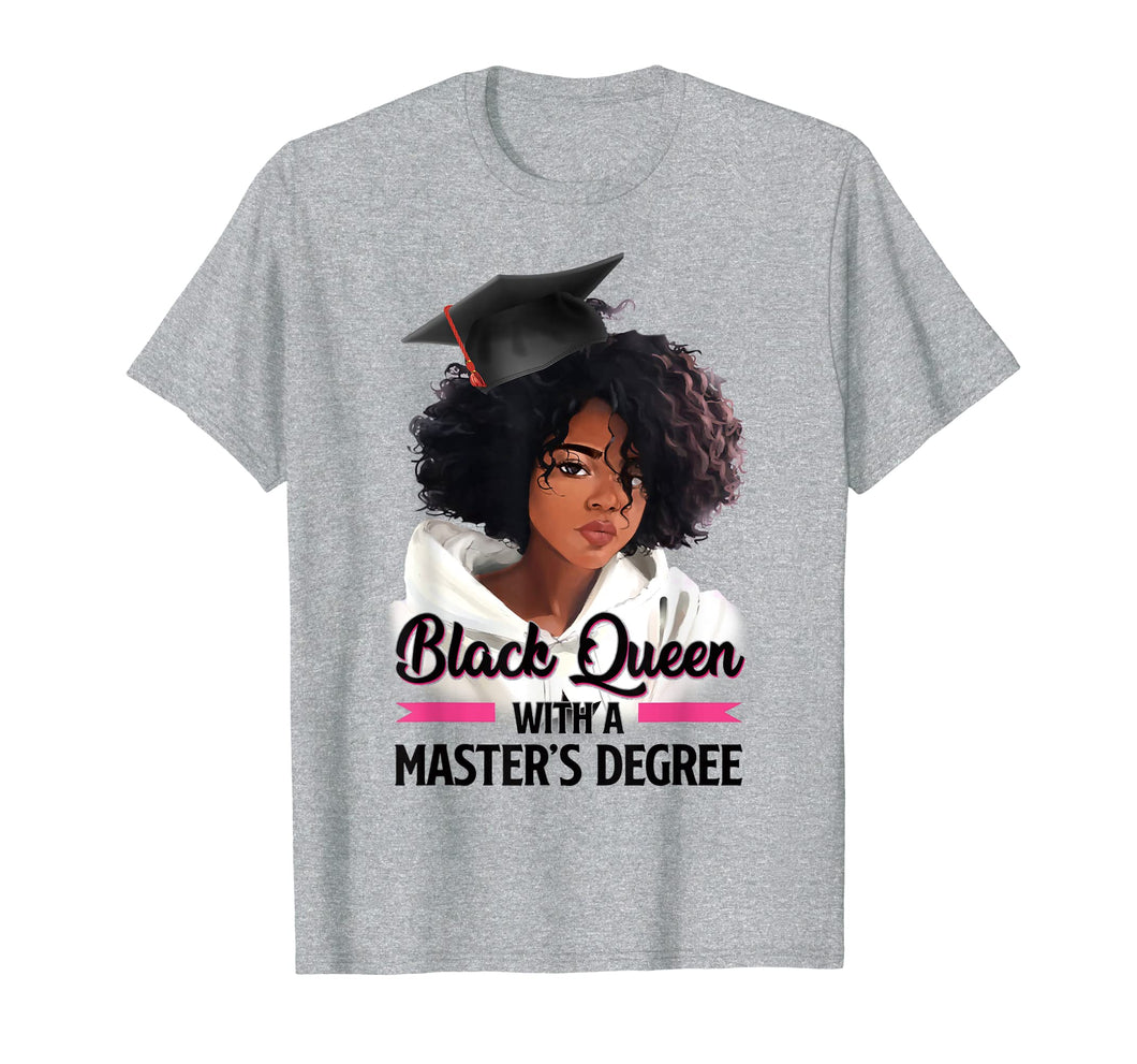Black Queen Masters Degree Tshirt Best Graduation Gifts