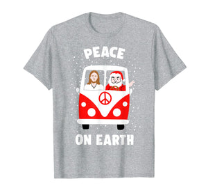 Peace On Earth Santa And Jesus Hippie Fan Christmas Gift T-Shirt