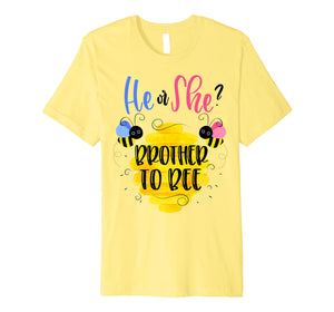 Gender Reveal What Will It Bee Shirt He or She Brother Tee Premium T-Shirt