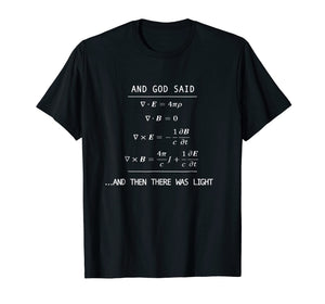 And God Said (Equation) Let There Be Light Funny Science Tee