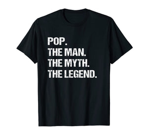 POP THE MAN MYTH LEGEND Shirt, Gift Fathers Day Tshirt