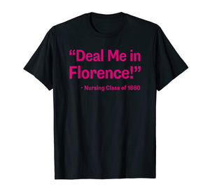 Funny Nurse T-shirt Deal Me In Florence Nurse Dont Play Card