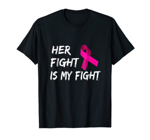 Breast Cancer Awareness Shirt Her Fight Is My Fight Ribbon