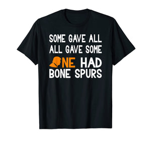 Anti Trump Veterans T-Shirt One Had Bone Spurs