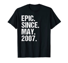 Load image into Gallery viewer, Epic Since May 2007 12th Birthday Gift T Shirt 12 Years Old