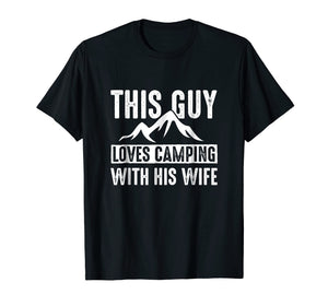 Camping T Shirt This Guy Loves Camping With His Wife Gift