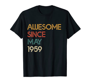 Awesome Since 1959 T-Shirt - May 60th Birthday Gift Shirt
