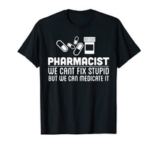 Load image into Gallery viewer, Pharmacist Shirt - Pharmacist We Can Fix T shirt