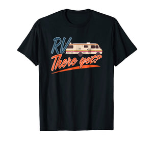RV There Yet T-Shirt For Happy Campers Gift Novelty Roadtrip