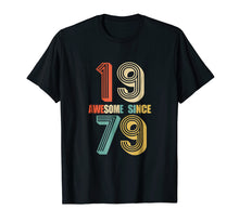 Load image into Gallery viewer, Awesome Since 1979 T-Shirt 39 yrs old Bday 39th Birthday Tee