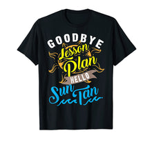 Load image into Gallery viewer, Cool Unique Goodbye Lesson Plan Hello Sun Tan Shirt Gift