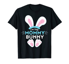 Load image into Gallery viewer, Matching Family Easter Shirts - I'm the Mommy Bunny