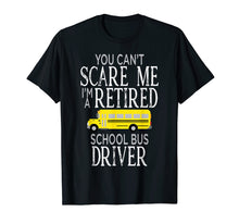 Load image into Gallery viewer, Cant Scare Me Bus Driver T Shirt Funny Appreciation Gift