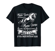 Load image into Gallery viewer, Not A Mama Bear More Of A Mama Horse Tshirt For Horse Lovers