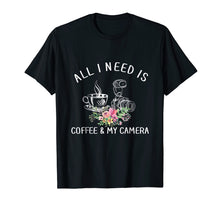 Load image into Gallery viewer, Photography Shirt All I Need is Coffee and My Camera T-Shirt
