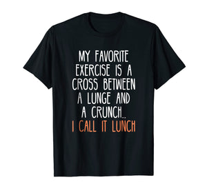 My Favorite Exercise Funny Saying Food Lover Gag Tshirt