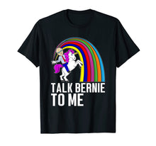 Load image into Gallery viewer, Talk Bernie To Me | Bernie Sanders Riding Unicorn T-Shirt