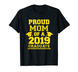 Proud Mom Of a 2019 Graduate Shirt