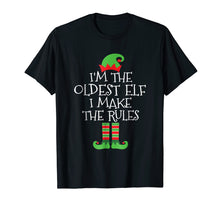 Load image into Gallery viewer, I'm The Oldest Elf I Make The Rules T Shirt