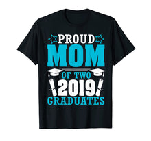 Load image into Gallery viewer, Star Proud Mom Of Two 2019 Graduates Happy Day Senior Shirt