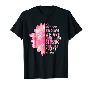 Be strong is only choice Breast Cancer Awareness Pink ribbon