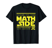 Load image into Gallery viewer, Come To The Math Side We Have Pi Funny Pi Day T-shirt