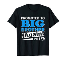 Load image into Gallery viewer, Promoted To Big Brother Again Shirt 2019 T Shirt