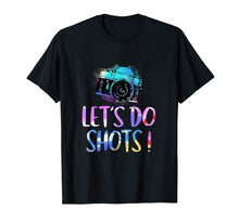 Load image into Gallery viewer, Photography Shirt Let's Do Shots Funny Camera Photographer