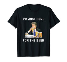 Load image into Gallery viewer, I'm Just Here For The Beer Still Like Beer T-Shirt Kavanaugh