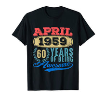 Load image into Gallery viewer, April 1959 Tshirt Vintage 60th Birthday Gift Ideas Men Women
