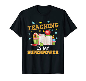 Teaching Is My Superpower T-Shirt Teacher Back To School Day