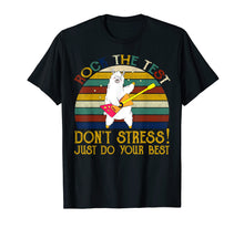 Load image into Gallery viewer, Rock The Test Don't Stress Just Do Your Best Funny T-Shirt