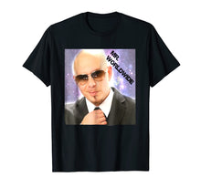 Load image into Gallery viewer, Mr-Worldwide T Shirt Funny