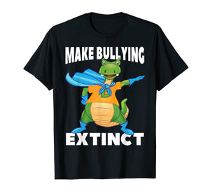 Dinosaur Make Bullying Extinct Funny Graphic Super Hero T-Shirt