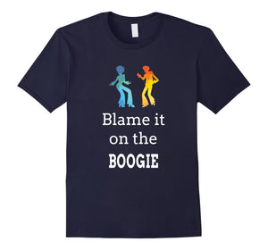 Blame it on the Boogie Shirt for Funky Dance Music Lover Tee