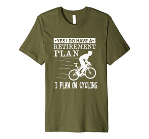 Retirement Plan Bike Bicycle Lover T Shirt