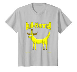 Bull-Nanna!! Novelty T-Shirt