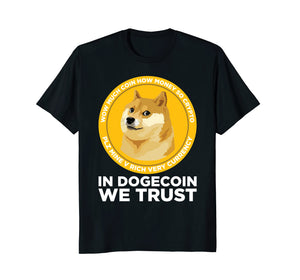 In Dogecoin We Trust- Blockchain Cryptocurrency T Shirt