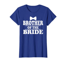 Load image into Gallery viewer, Brother Of The Bride Wedding Bachelor Party Funny T-Shirt