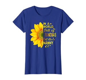 Womens Womens In a world full of grandmas be NaNNy Sunflower tee