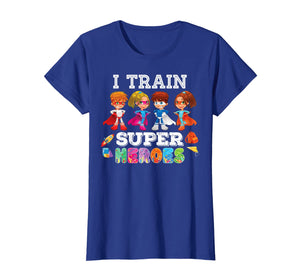I Train Superheroes T-Shirt Back To School Teacher Kid
