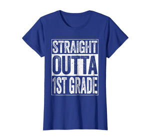 Straight Outta 1st Grade T-Shirt Funny First Grade Gift