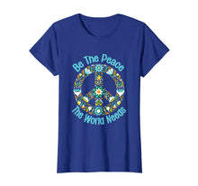 Load image into Gallery viewer, Be The Peace The World Needs tshirt funny peace sign