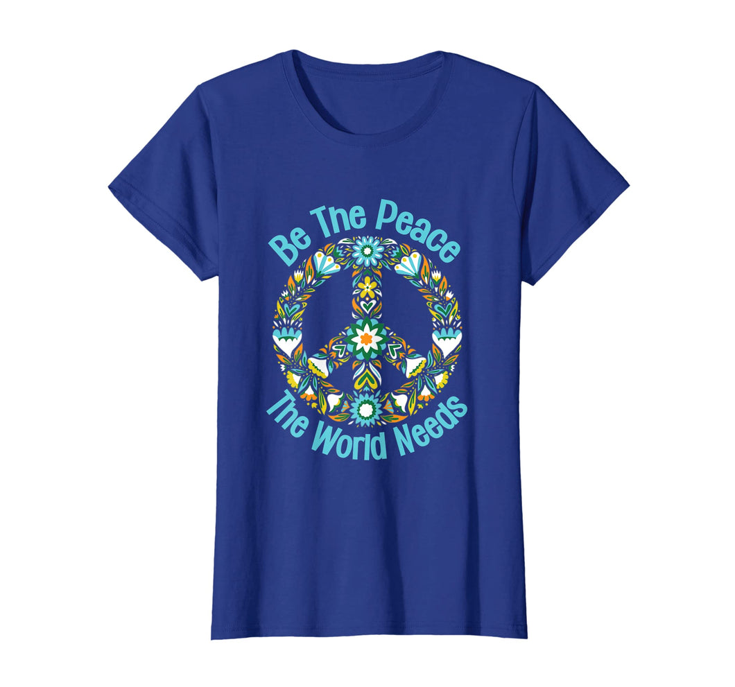 Be The Peace The World Needs tshirt funny peace sign