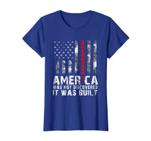 Load image into Gallery viewer, America Was Not Discovered It Was Built - Ironworker T-Shirt