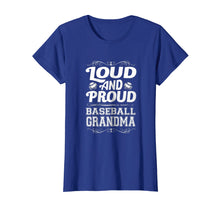 Load image into Gallery viewer, Loud And Proud Baseball Grandma Tshirts Mother's Day 2018