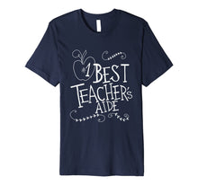 Load image into Gallery viewer, Best Teachers Aide Back to School Gift Tshirt T Shirt